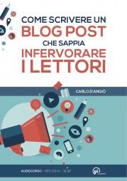 come scrivere un blog post che sappia infervorare i lettori